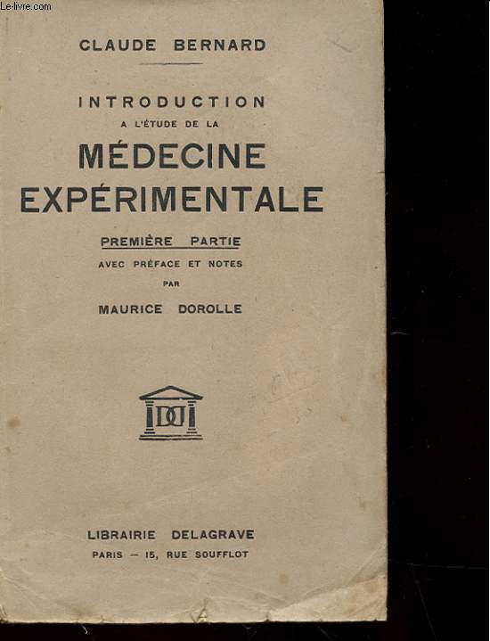 INTRODUCTION A L'ETUDE DE LA MEDECINE EXPERIMENTALE - PREMIERE PARTIE