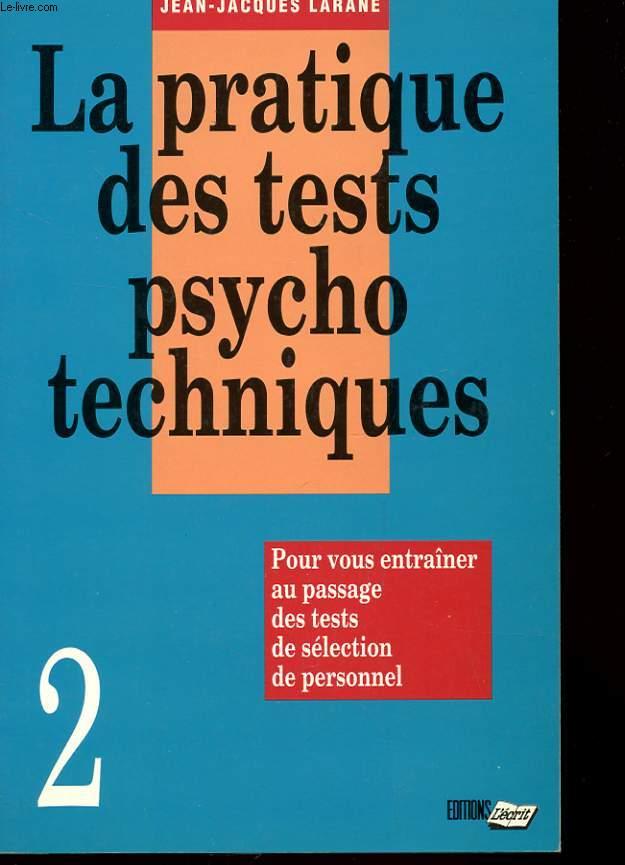 LA PRATIQUES DES TEXTE PSYCHOTECHNIQUE - POUR VOUS ENTRAINER AU PASSAGE DES TESTS DE SELECTION DE PERSONNEL - 2