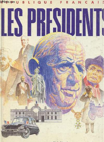REPUBLIQUE FRANCAISE - LES PRESIDENTS