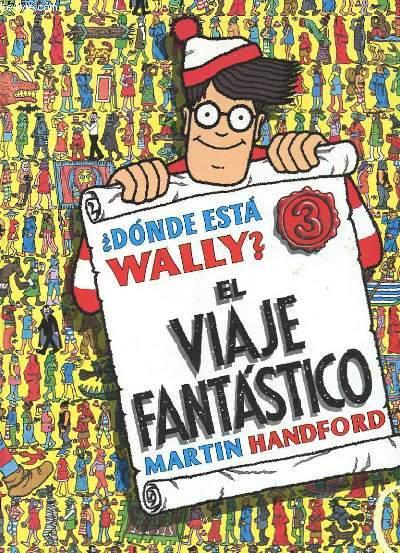 DONDE ESTA WALLY ? - N° 3 - EL VIAJE FANTASTICO