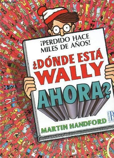 DONDE ESTA WALLY ? - AHORA ? - PERDIDO HACE MILES DE ANOS !