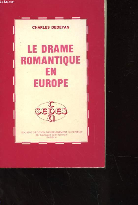 LE DRAME ROMANTIQUE EN EUROPE - FRANCE - ANGLETERRE - ALLEMAGNE - ITALIE - RUSSIE - ESPAGNE AVEC ENVOI DE L'AUTEUR