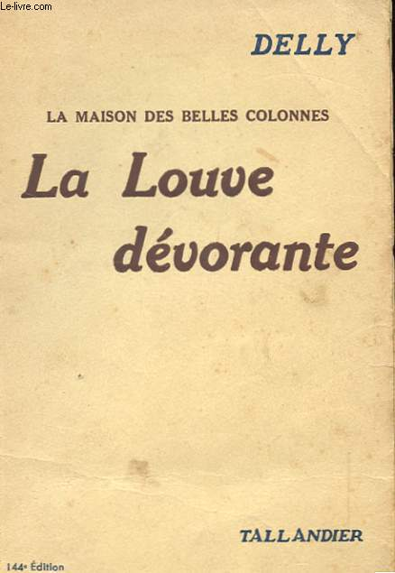 LA MAISON DES BELLES COLONNES - LA LOUVE DEVORANTE