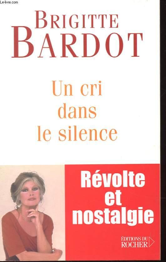 UN CRI DANS LE SILENCE - REVOLTE ET NOSTALGIE