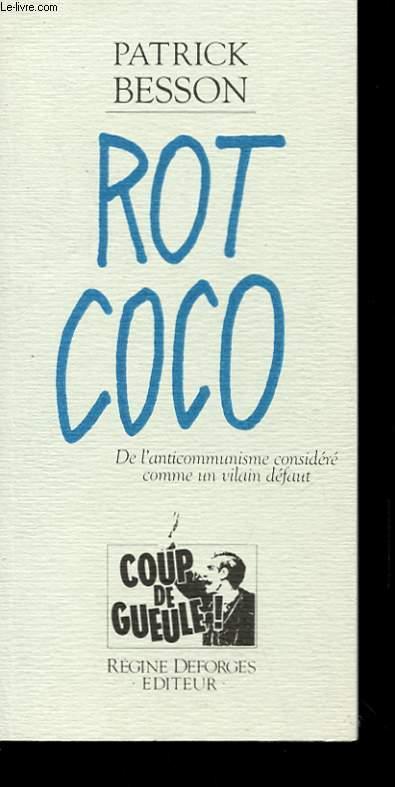 ROT COCO - DE L'ANTICOMMUNISTE CONSIDERE COMME UN VILAIN DEFAUT