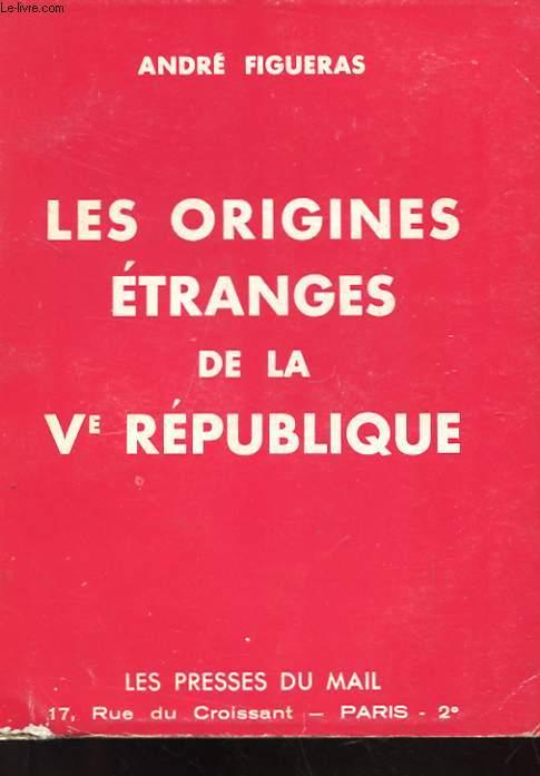 LES ORIGINES ETRANDES DE LA Ve REPUBLIQUE