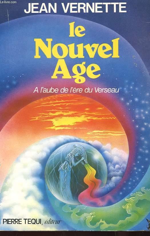 LE NOUVEL AGE - A L'AUBE DE L'ERE DU VERSEAU