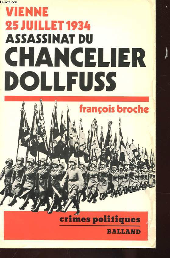 VIENNE 25 JUILLET 1934 - ASSASSINAT DU CHANCELIER DOLLFUSS