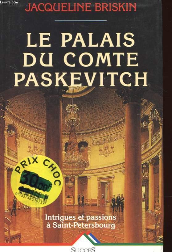 LE PALAIS DU COMTE PASKEVITCH - INTRIGUES ET PASSIONS A ST-PETERBOURG