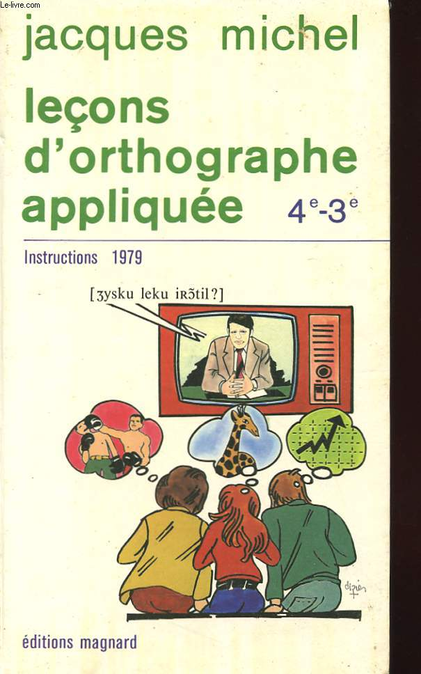 LECONS D'ORTHOGRAPHE APPLIQUEE - 4e-3e - INSTRUSTIONS 1979