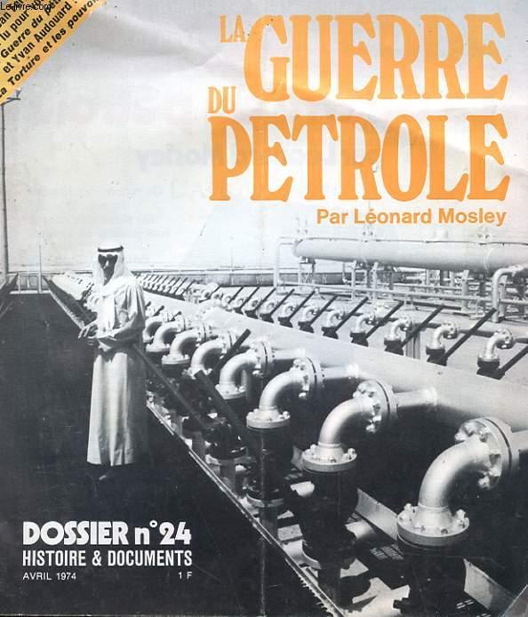 LA GUERRE DU PETROLE - DOSSIER N°24 - HISTOIRES ET DOCUMENTS - AVRIL 1974