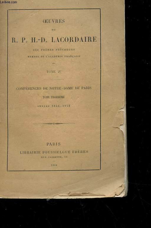 OEUVRES - TOME IV - CONFERENCES DE NOTRE-DAME DE PARIS ANNEES 1846-1848
