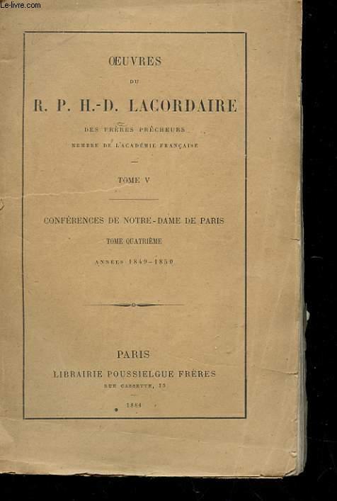 OEUVRES - TOME V - CONFERENCES DE NOTRE-DAME DE PARIS ANNEES 1849-1850