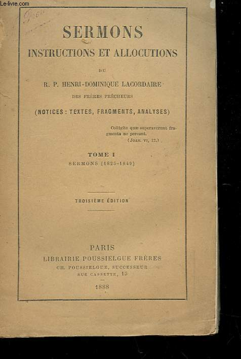 SERMONS - INSTRUCTION ET ALLOCUTION - NOTICES, TEXTE, FRAGMENTS, ANALYSE - TOME 1 SERMONS 1825-1849