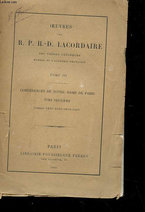 OEUVRES - TOME III - CONFERENCES DE NOTRE-DAME DE PARIS ANNEES 1835-1836-1843-1844
