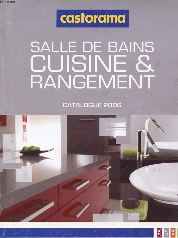 catalogue castorama salle de bain cuisine et rangement 2006 collectif. Black Bedroom Furniture Sets. Home Design Ideas