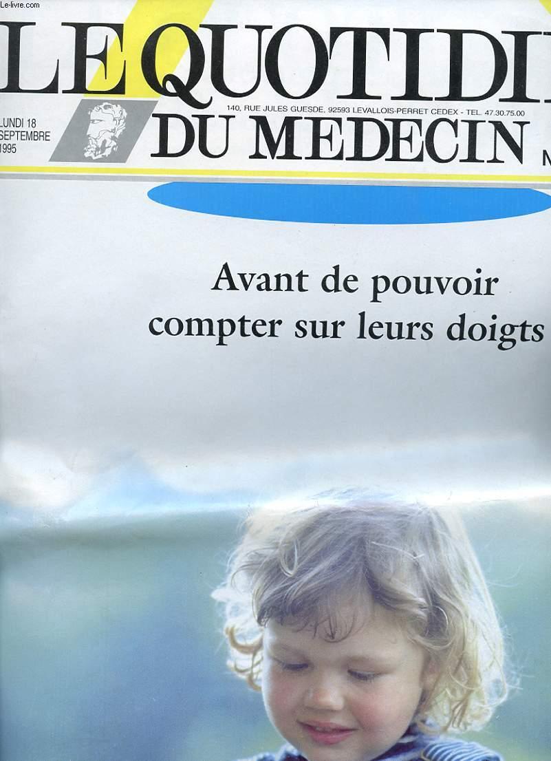 LE QUOTIDIEN DU MEDECIN N° 5691 - LUNDI 18 SEPTEMBRE 1995 - AVANT DE POUVOIR COMPTER SUR LEURS DOIGTS