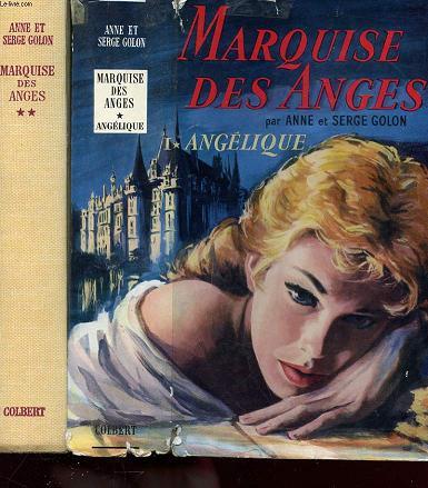 ANGELIQUE MARQUISE DES ANGES TOME 1 - ANGELIQUE ET TOME 2 - LE CHEMIN DE VERSAILLES