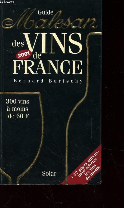 GUIDE MALESAN DES VINS DE FRANCE 2001 - 300 VINS A MOINS DE 60 F + 32 PAGES OFFERTES POUR ACHETER DES VINS DU MONDE