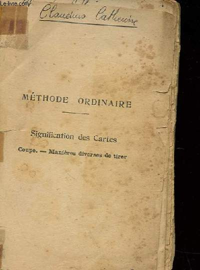 METHODE ORDINAIRE - SIGNIFICATION DES CARTES - COUPE - MANIERE DIVERSES DE TIRER