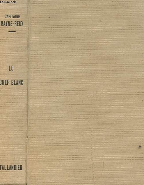 LE CHEF BLANC SUIVI DE LEONCE PRACHE/ LES PASSAGERS DU SUSSEX - CAPITAINE MARRYAT/ LA BETE INFERNALE - FREDERIC VALADE/ L'ARAIGNEE VERTE