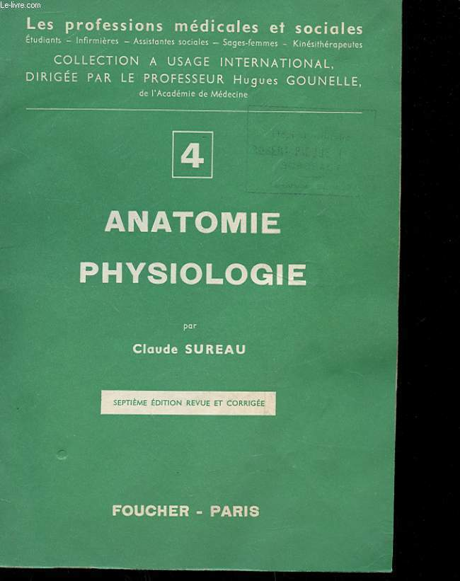 ANATOMIE PHYSIOLOGIQUE N°4 - CELLULES ET TISSUS - OSTEOLOGIE - ARTICULATIONS - MUSCLES - SYSTEME NERVEUX