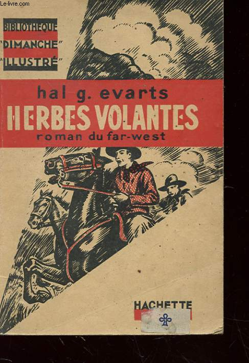 HERBES VOLANTES - ROMAN DU FAR-WEST