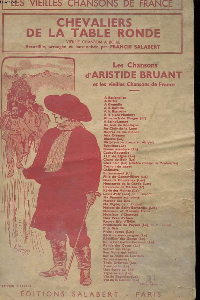CHEVALIERS DE LA TABLE RONDE - LES CHANSONS D'ARISTIDE BRUANT ET LES VIEILLES CHANSONS DE FRANCE
