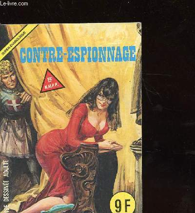 CONTRE ESPIONNAGE - SUPER DIABOLIQUE - BANDE DESSINEES ADULTE