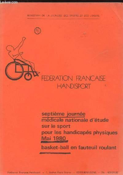SEPTIEME JOURNEE MEDICALE NATIONALE D'ETUDE SUR LE SPORT POUR LES HANDICAPES PHYSIQUE - BASKET BALL EN FAUTEUIL ROULANT