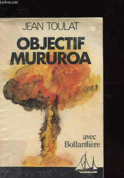 OBJECTIF MURUROA AVEC BOLLARDIERE