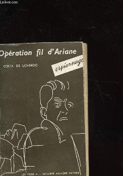 OPERATION FIL D'ARIANE - ESPIONNAGE