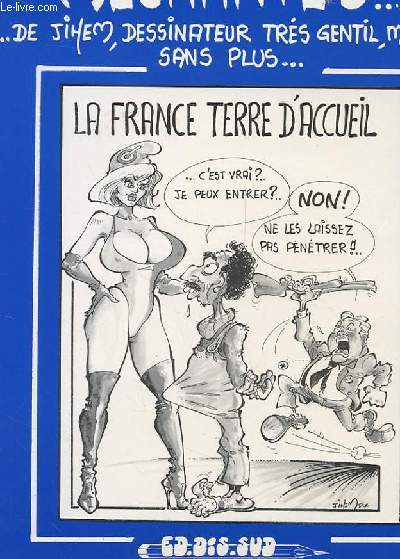 LES P'TITES PAGES MECHANTES ... DE JIHEM, DESSINATEUR TRES GENTIL, MAIS SANS PLUS ... N°3 -  LA FRANCE TERRE D'ACCUEIL