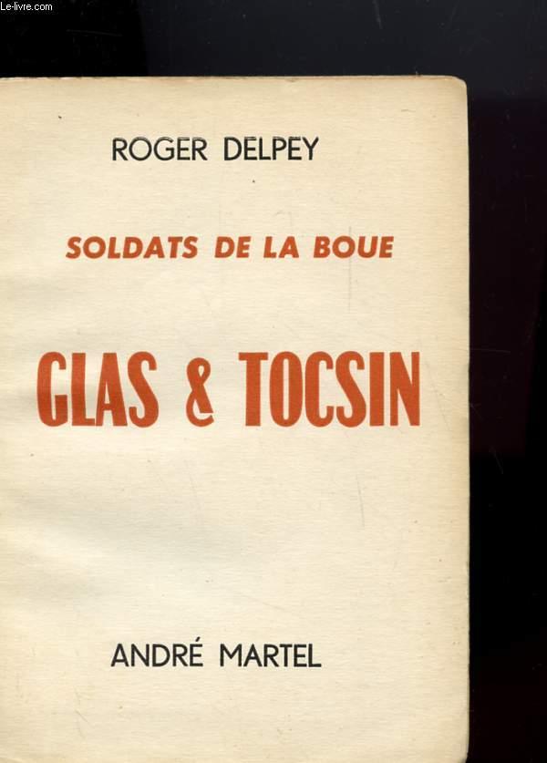 SOLDATS DE LA BOUE - CLAS & TOCSIN - EN DEUX TOMES