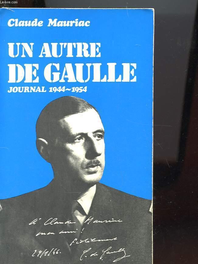 UN AUTRE DE GAULLE - JOURNAL 1944 1954