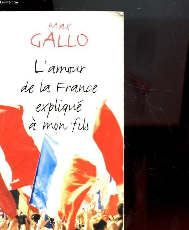 L'AMOUR DE LA FRANCE EXPLIQUE A MON FILS