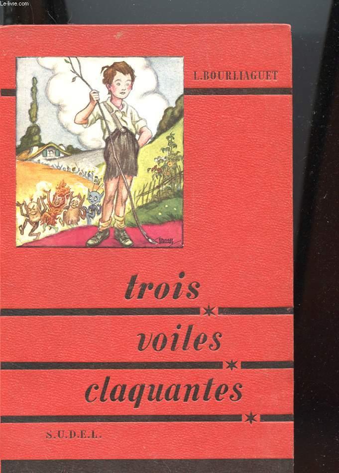 TROIS VOILES CLAQUANTES