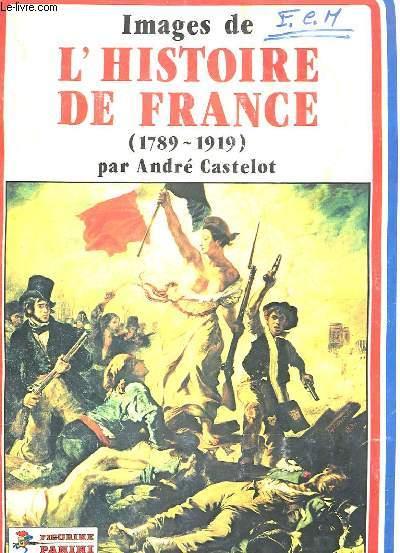 IMAGES DE L'HISTOIRE DE FRANCE (1789-1919) - PANINI