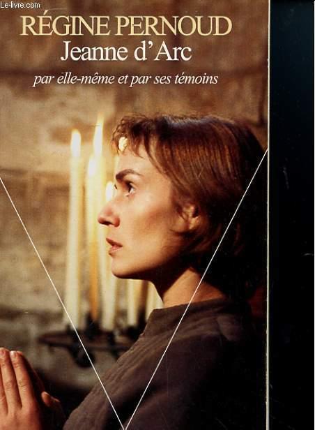 JEANNE D'ARC PAR ELLE-MÊME ET PAR SES TEMOINS