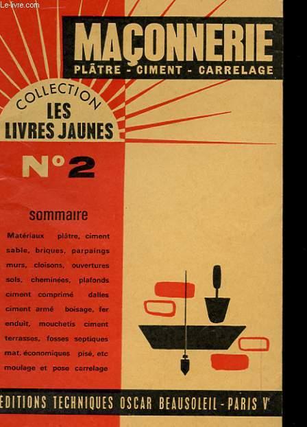 COLLECTION LES LIVRES JAUNES N°2 - MACONNERIE PLÄTRE - CIMENT - CARRELAGE