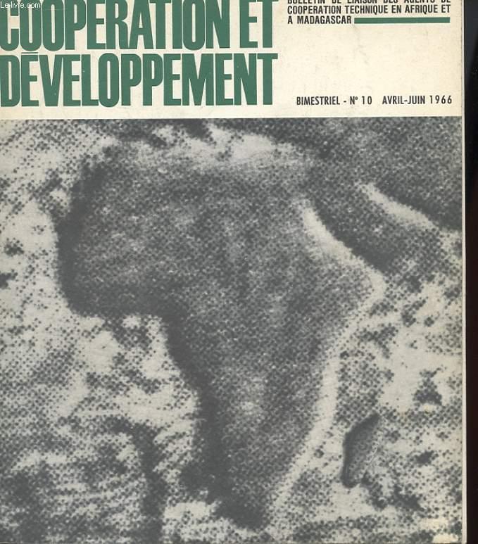 COOPERATION ET DEVELOPPEMENT  - BULLETIN DE LIAISON DES AGENTS DE COOPERATION TECHNIQUE EN AFRIQUE ET MADAGASCAR N°10