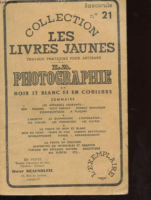 COLLECTION LES LIVRES JAUNES N°21 - LA PHOTOGRAPHIE EN NOIR ET BLANC ET EN COULEURS