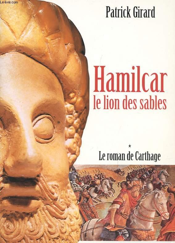 HAMILCLAR LE LION DES SABLES - LE ROMAN DE CARTHAGE