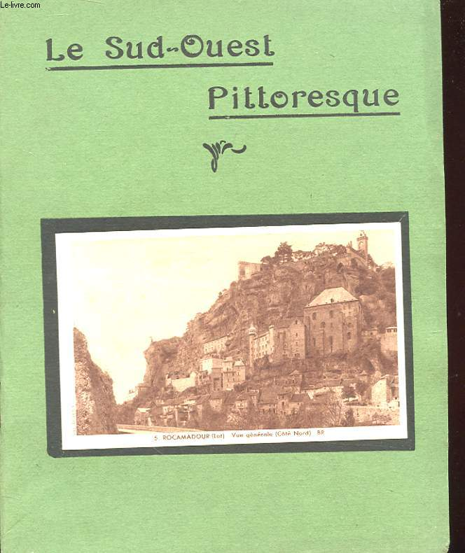 LE SUD-OUEST PITTORESQUE - ROCAMADOUR