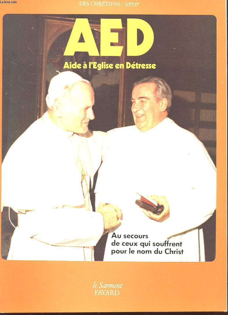 AIDE A L'EGLISE EN DETRESSE - AU SECOURS DE CEUX QUI SOUFFRENT POUR LE NOM DU CHRIST