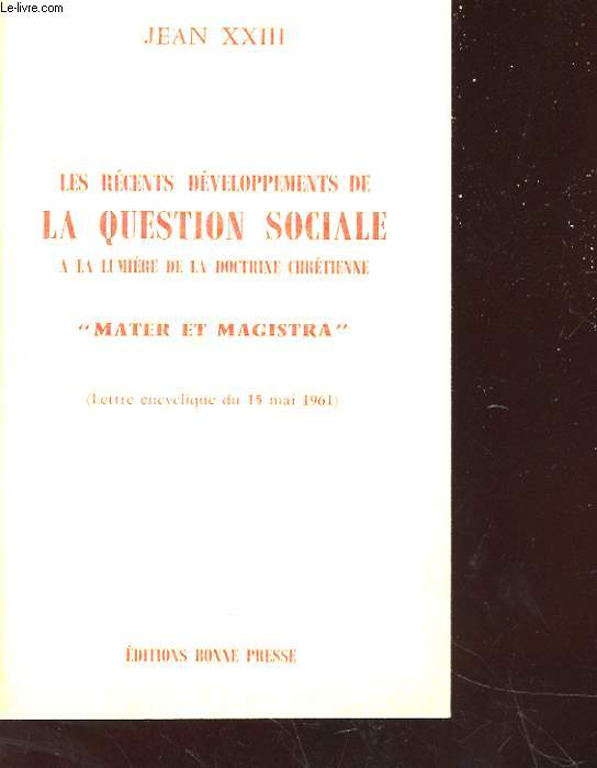 LES RECENTS DEVELOPPEMENTS DE LA QUESTION SOCIALE A LA LUMIERE DE LA DOCTRINE CHRETIENNE