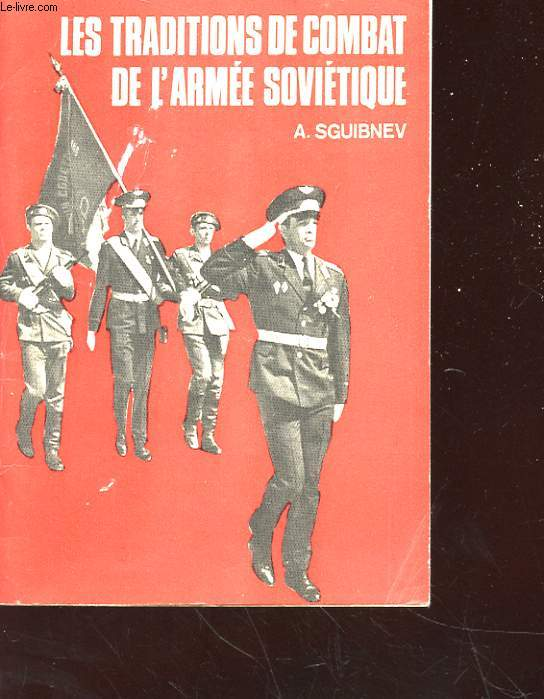 LES TRADITIONS DE COMBAT DE L'ARMEE SOVIETIQUE