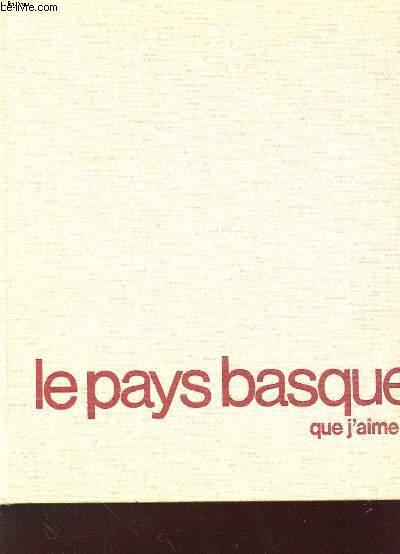 LE PAYS BASQUE QUE J'AIME ...