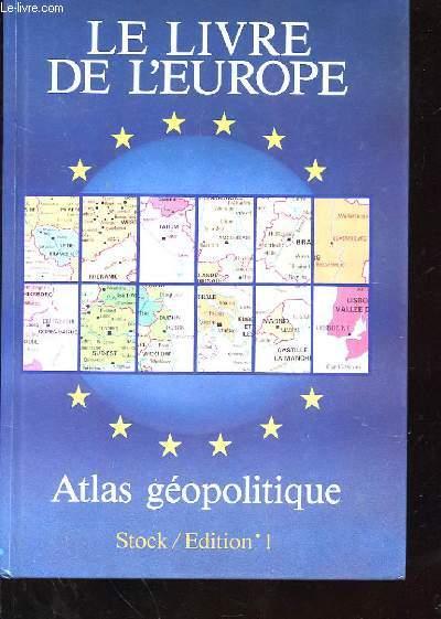 LE LIVRE DE L'EUROPE - ATLAS GEOPOLITIQUE
