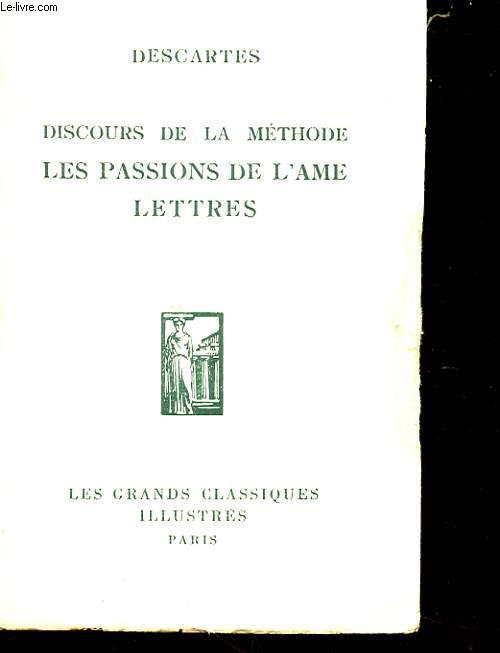 DISCOURS DE LA METHODE - LES PASSIONS DE L'AME LETTRES